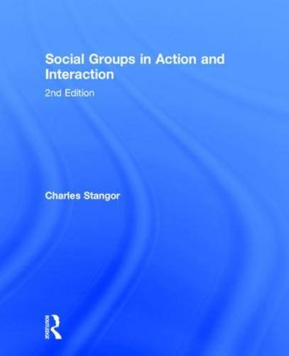 Social Groups in Action and Interaction: 2nd Edition: Stangor, Charles
