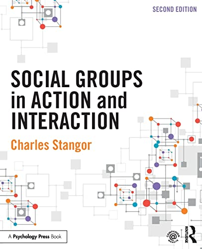 Social Groups in Action and Interaction: Charles Stangor