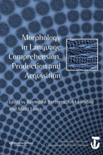 9781848727441: Morphology in Language Comprehension, Production and Acquisition: A Special Issue of Language and Cognitive Processes (Special Issues of Language and Cognitive Processes)