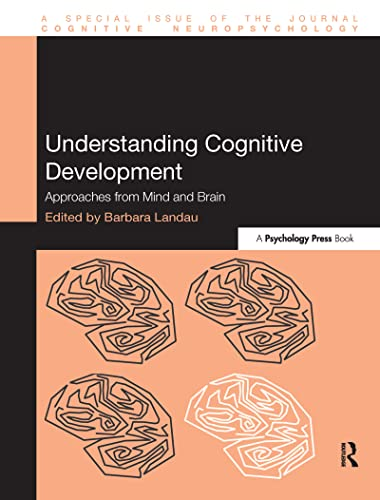 9781848727762: Understanding Cognitive Development: Approaches from Mind and Brain (Special Issues of Cognitive Neuropsychology)