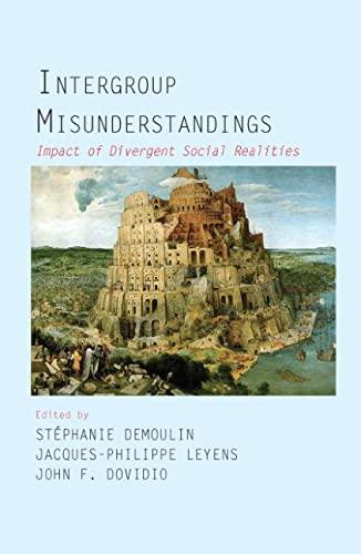 Intergroup Misunderstandings: Impact of Divergent Social Realities: Demoulin, Stephanie (Editor)/