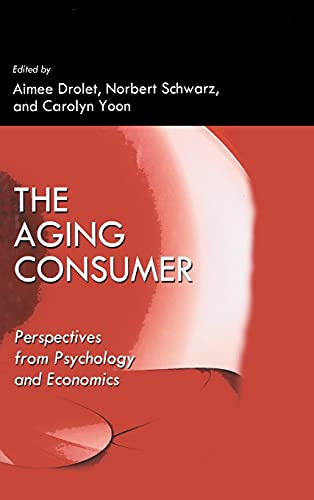 9781848728103: The Aging Consumer: Perspectives From Psychology and Economics (Marketing and Consumer Psychology Series)