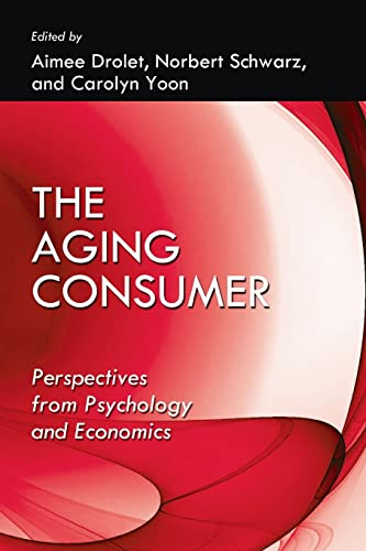 9781848728110: The Aging Consumer: Perspectives From Psychology and Economics (Marketing and Consumer Psychology Series)