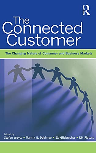 9781848728370: The Connected Customer: The Changing Nature of Consumer and Business Markets