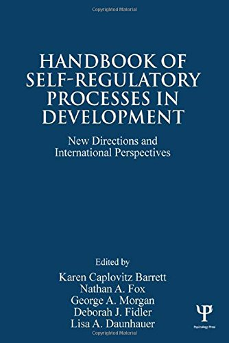 Handbook of Self-Regulatory Processes in Development: New Directions and International Perspectives...