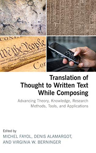 9781848729209: Translation of Thought to Written Text While Composing: Advancing Theory, Knowledge, Research Methods, Tools, and Applications