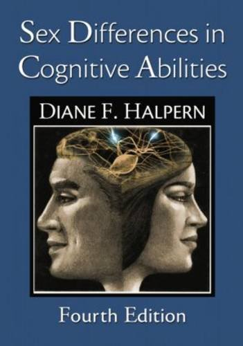 Sex Differences in Cognitive Abilities: 4th Edition: Halpern, Diane F.