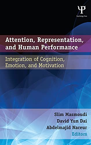 9781848729735: Attention, Representation, and Human Performance: Integration of Cognition, Emotion, and Motivation