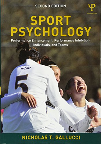 9781848729780: Sport Psychology: Performance Enhancement, Performance Inhibition, Individuals, and Teams