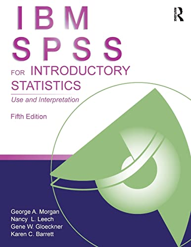 SPSS for Introductory and Intermediate Statistics: IBM SPSS for Introductory Statistics: Use and ...