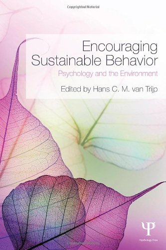 Encouraging Sustainable Behavior: Psychology and the Environment
