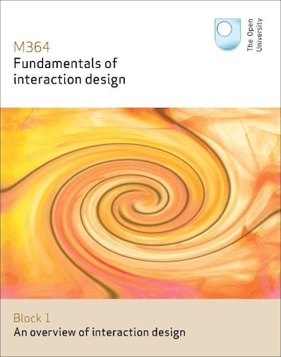 An overview of interaction design: Fundamentals of: Open University Course
