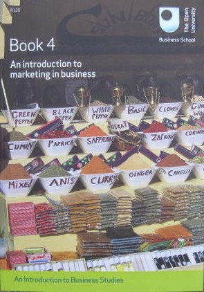 9781848734210: An Introduction to Business Studies (B120): Book 4 - An introduction to marketing in business
