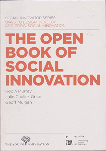 9781848750715: The Open Book of Social Innovation: Ways to Design, Develop and Grow Social Innovation