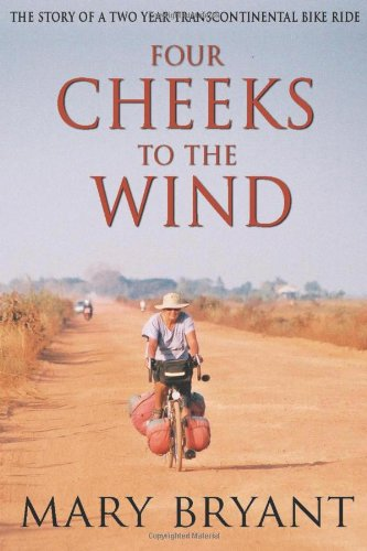 Four Cheeks to the Wind: The Story of a Two Year Transcontinental Bicycle Ride: Bryant, Mary