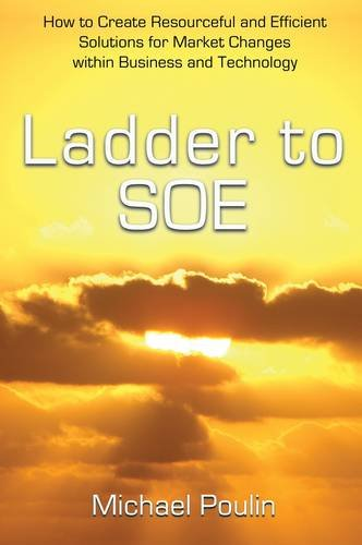 9781848761629: Ladder to SOE: How to Create Resourceful and Efficient Solutions for Market Changes within Business and Technology