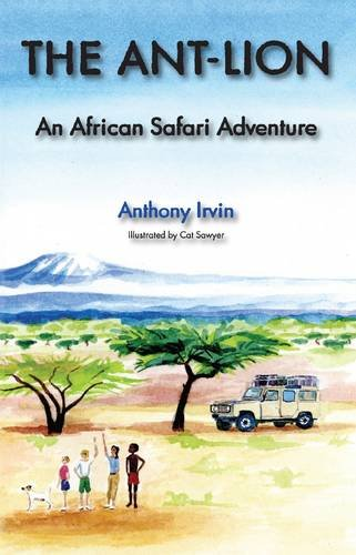 The Ant-Lion: An African Safari Adventure (African: Anthony Irvin