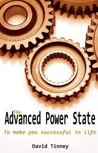 The Advanced Power State: To Make You Successful in Life: Tinney, David