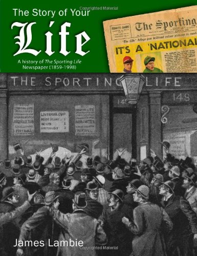 9781848762916: The Story of Your Life: A History of the Sporting Life Newspaper (1859-1998)