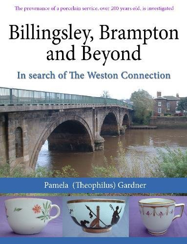 9781848763470: Billingsley, Brampton and Beyond, in Search of the Weston Connection: The Provenance of a Porcelain Service, Over 200 Years Old, is Investigated