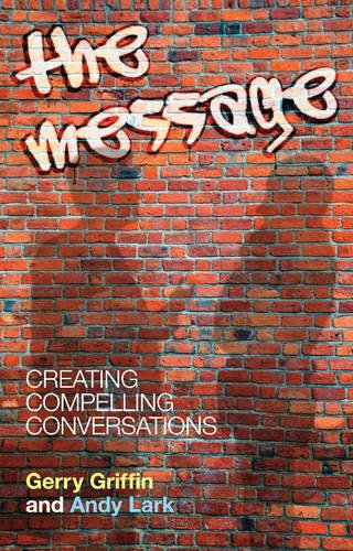 9781848763753: The Message: Creating Compelling Conversations