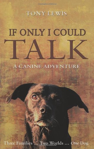 9781848763791: If Only I Could Talk: A Canine Adventure