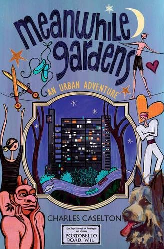 9781848764354: Meanwhile Gardens: An Urban Adventure