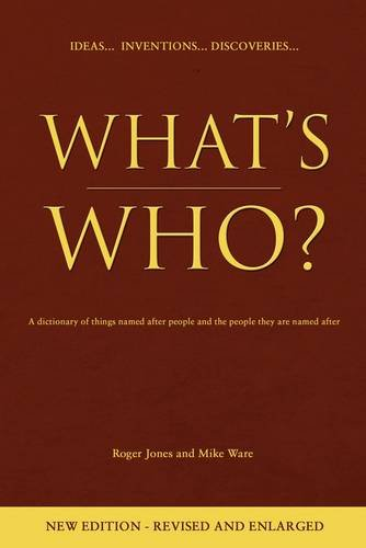 9781848765214: What's Who?: A Dictionary of Things Named After People and the People They are Named After