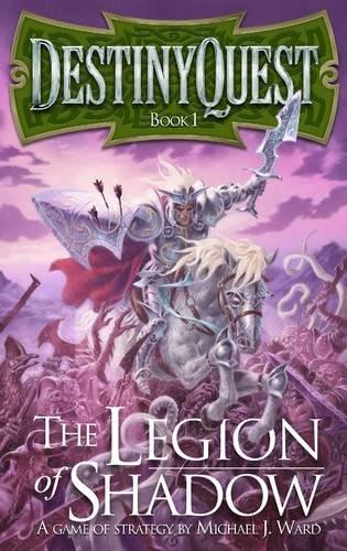 Destinyquest: The Legion of Shadow: Ward, Michael J.