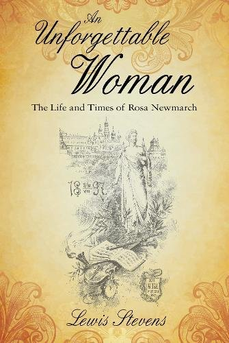 9781848766709: Unforgettable Woman: The Life and Times of Rosa Newmarch