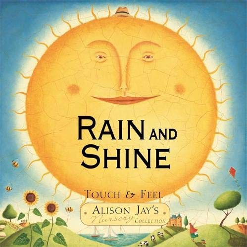 9781848770157: Rain and Shine: Touch & Feel (Alison Jays Nursery Collection)