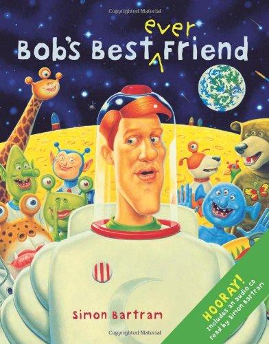 Bob's Best Ever Friend: Bartram, Simon