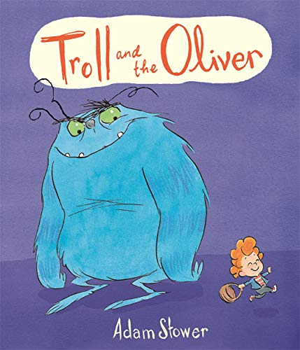 9781848771734: The Troll And The Oliver (Troll & the Oliver 1)