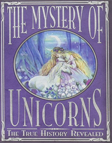 Magic of Unicorns: The True History Revealed: Green, Rod