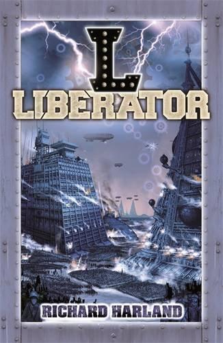 9781848772519: Liberator (Worldshaker)