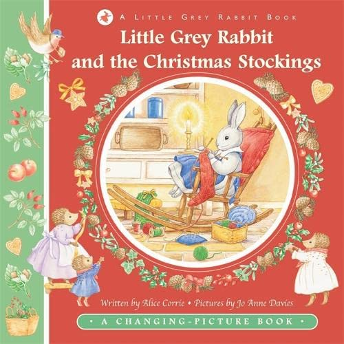 Little Grey Rabbit and the Christmas Stockings: Corrie, Alice