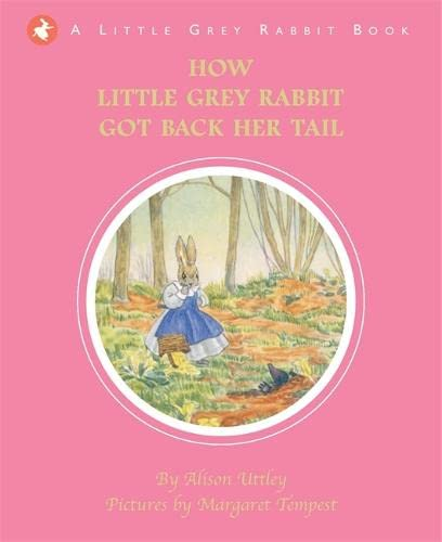 How Little Grey Rabbit Got Back Her: Uttley, Alison, Tempest,