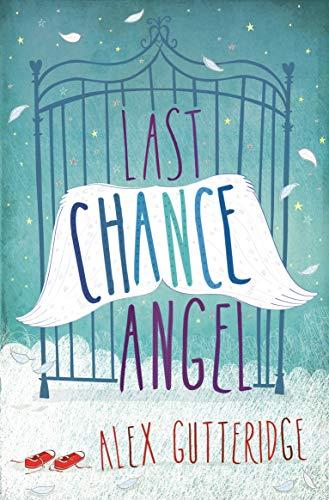 Last Chance Angel: Alex Gutteridge