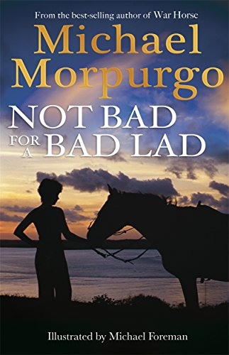 Not Bad for a Bad Lad: Morpurgo, Michael