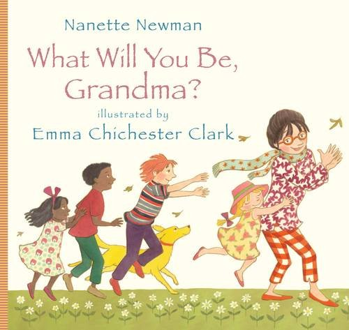 What Will You Be, Grandma? (9781848775299) by Nanette Newman