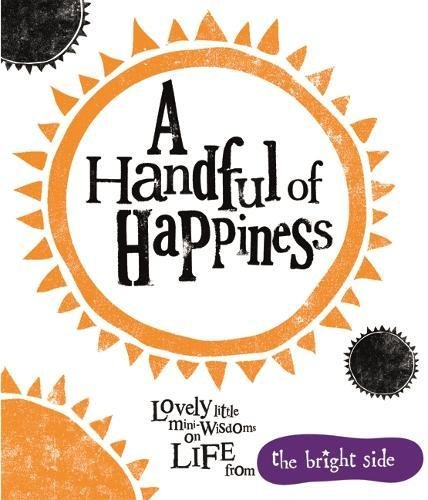 9781848776364: A Handful of Happiness: Bright Side
