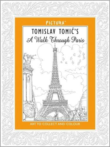 Pictura: Tomislav Tomic's A Walk Through Paris: Tomislav Tomic