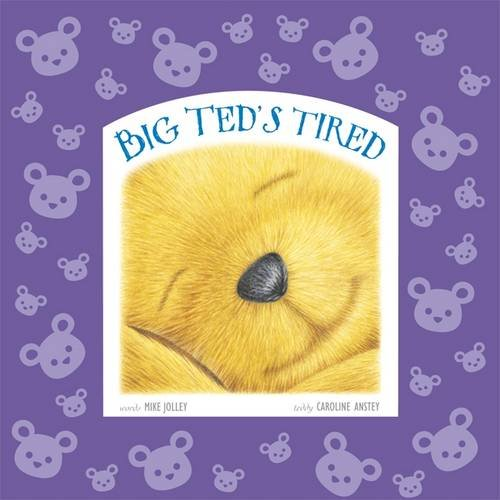Big Ted's Tired: Jolley, Mike