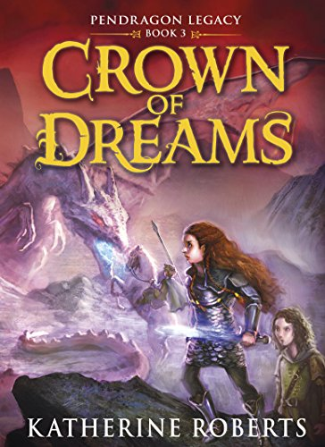 Crown of Dreams (Pendragon Series): Roberts, Katherine