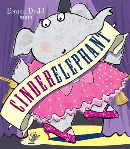 9781848777965: Cinderelephant (Emma Dodd Series)