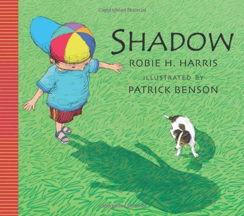 Shadow!. Robie H. Harris: Harris, Robie H.