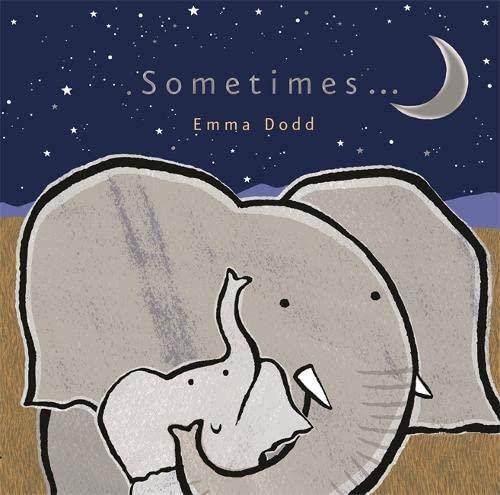 9781848779570: Sometimes... (Emma Dodd Series)
