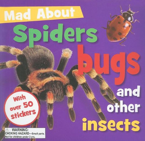 9781848790049: Mad about Spiders, Bugs, and Other Insects [With Sticker(s)]