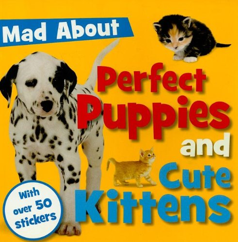 Perfect Puppies and Cute Kittens (Mad About): Make Believe Ideas