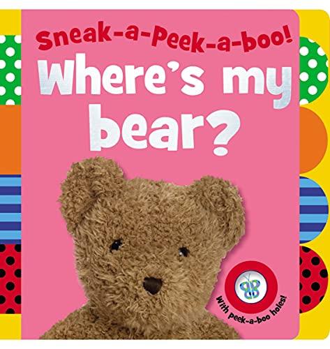 Sneak-a-Peek-a-boo! Where's My Bear?: Jane Horne